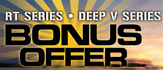 Bonus Offer on RT Series and Deep V Series!