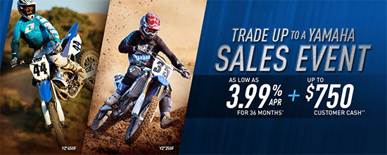 Yamaha Motor Corp., USA Trade Up To A Yamaha Sales Event - Off-Road