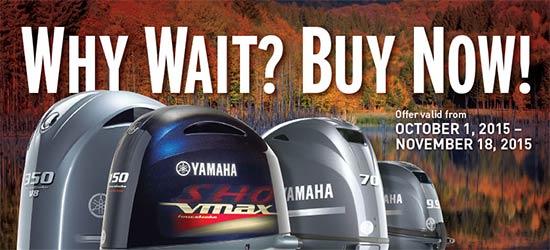 Yamaha Marine Why Wait? Buy Now!