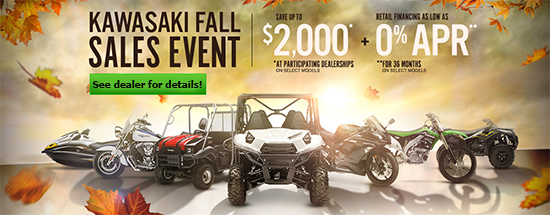 Kawasaki Fall Sales Event - Save Up To $2,000* / Retail Financing As Low As 0% APR For 36 Months On Select Models!