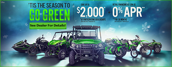 Kawasaki 'Tis the Season to Go Green! Save Up to $2,000* and Retail Financing as Low as 0% APR**!