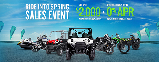 Ride Into Spring Sales Event - Save Up To $2,000* / Retail Financing As Low As 0% APR For 36 Months On Select Models!