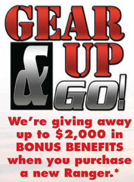 Gear Up & Go! Up to $2,000* in Bonus Benefits When You Purchase a New Ranger!