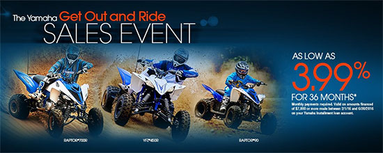 Yamaha Motor Corp., USA The Yamaha Get Out and Ride Sales Event - Sport!