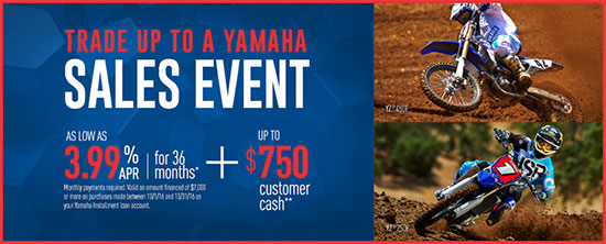 Yamaha Motor Corp., USA Trade Up To A Yamaha Sales Event - Off Road!